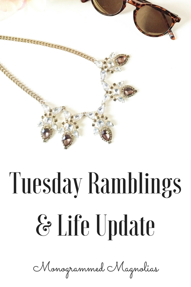 Tuesday_Ramblings_Life_Update